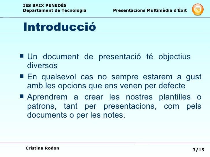 Introducció <ul><li>Un document de presentació té objectius  diversos </li></ul><ul><li>En qualsevol cas no sempre estarem...