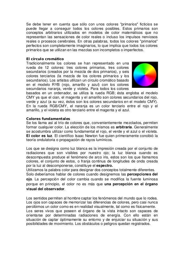 """Se debe tener en cuenta que sólo con unos colores """"primarios"""" ficticios se puede llegar a conseguir todos los colores posi..."""