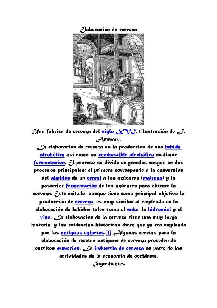 Elaboración de cervezaUna fabrica de cerveza del siglo XVI. (ilustración de J.                            Amman).   La ela...