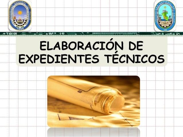 ELABORACIÓN DEEXPEDIENTES TÉCNICOS