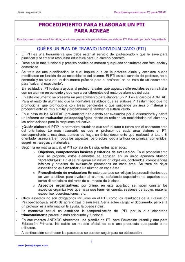 Jesús Jarque García  Procedimiento para elaborar un PTI para ACNEAE  PROCEDIMIENTO PARA ELABORAR UN PTI PARA ACNEAE Este d...