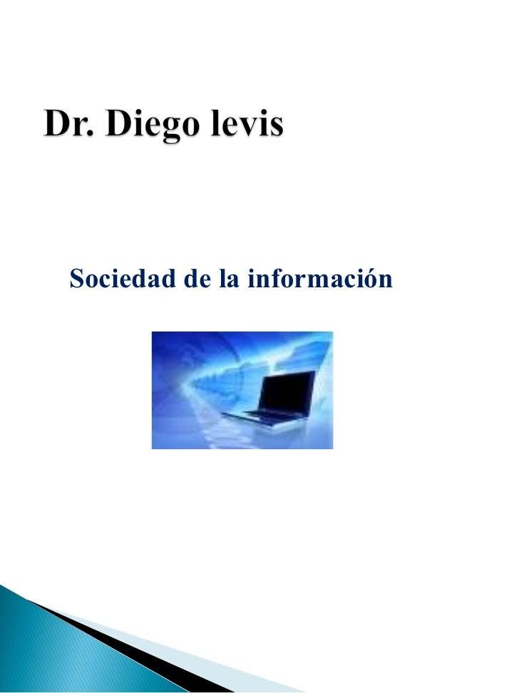 <ul><ul><li>Sociedad de la información </li></ul></ul>