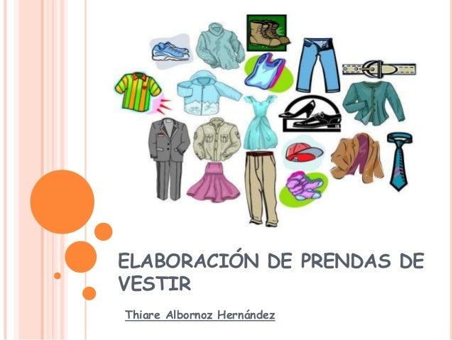 ELABORACIÓN DE PRENDAS DE VESTIR Thiare Albornoz Hernández