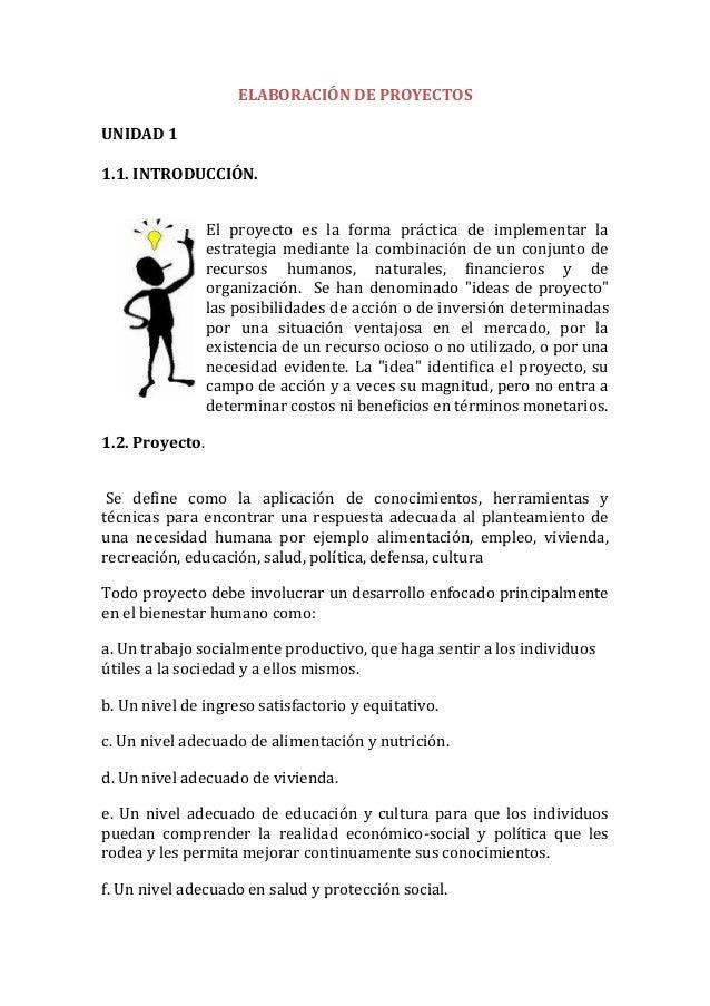 ELABORACIÓN DE PROYECTOS UNIDAD 1 1.1. INTRODUCCIÓN. El proyecto es la forma práctica de implementar la estrategia mediant...