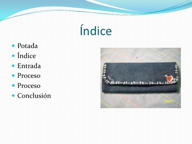 Índice Potada Índice Entrada Proceso Proceso Conclusión