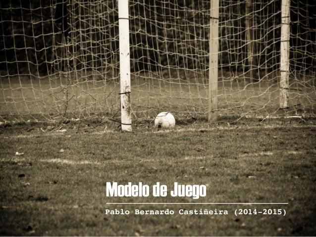 Modelo de Juego Pablo Bernardo Castiñeira (2014-2015)