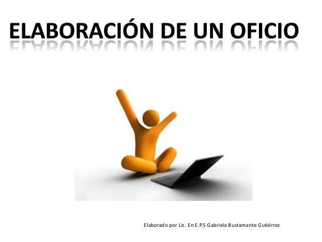Elaborado por Lic. En E.P.S Gabriela Bustamante Gutiérrez