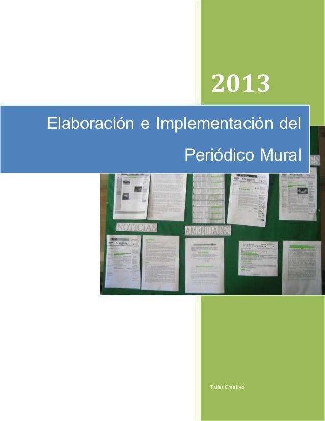 2013Elaboración e Implementación del                 Periódico Mural                    Taller Creativo