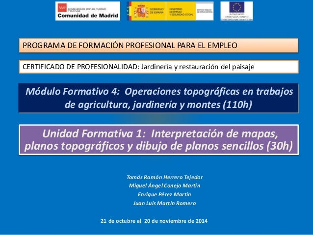 PROGRAMA DE FORMACIÓN PROFESIONAL PARA EL EMPLEO  CERTIFICADO DE PROFESIONALIDAD: Jardinería y restauración del paisaje  M...