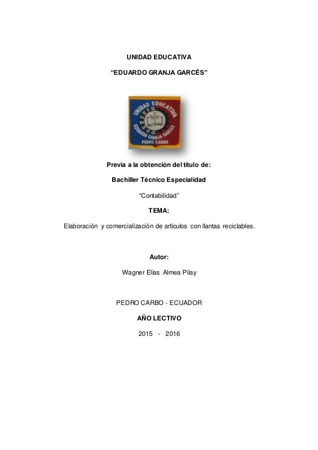 """UNIDAD EDUCATIVA """"EDUARDO GRANJA GARCÉS"""" Previa a la obtención del título de: Bachiller Técnico Especialidad """"Contabilidad..."""