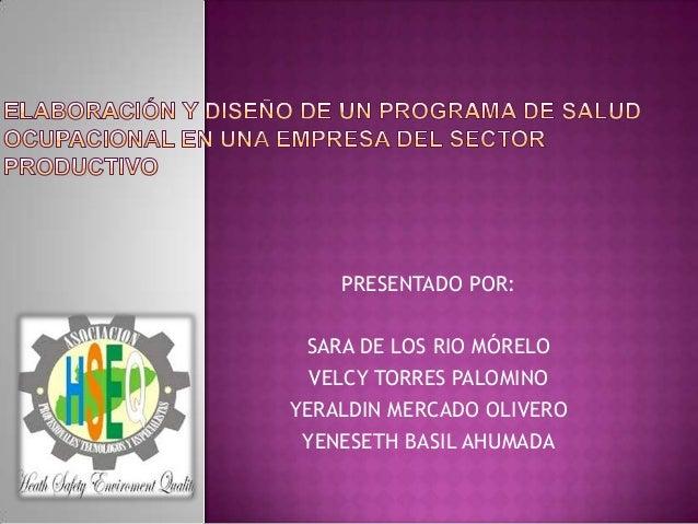 PRESENTADO POR: SARA DE LOS RIO MÓRELO  VELCY TORRES PALOMINOYERALDIN MERCADO OLIVERO YENESETH BASIL AHUMADA