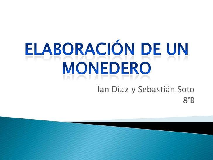 Ian Díaz y Sebastián Soto                      8°B