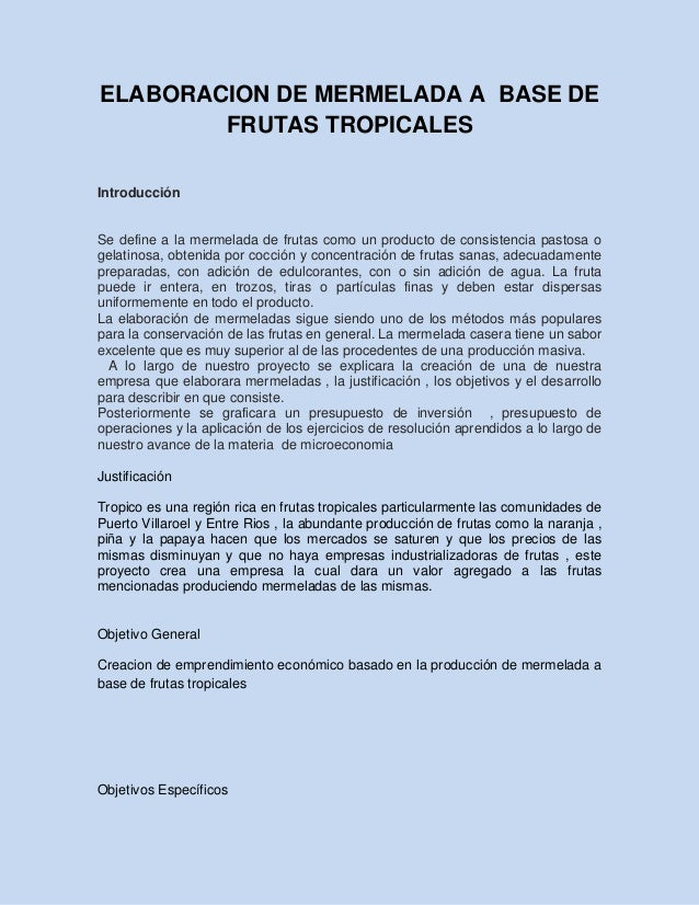 ELABORACION DE MERMELADA A BASE DE FRUTAS TROPICALES Introducción  Se define a la mermelada de frutas como un producto de ...