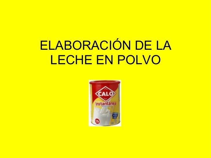 ELABORACIÓN DE LA LECHE EN POLVO