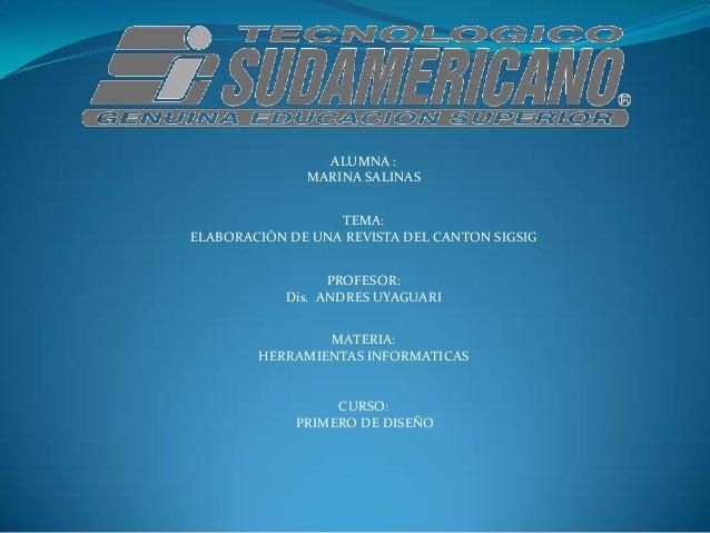 ALUMNA :              MARINA SALINAS                  TEMA:ELABORACIÓN DE UNA REVISTA DEL CANTON SIGSIG                  P...