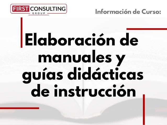 Elaboraci�n de manuales y gu�as did�cticas de instrucci�n Informaci�n de Curso: