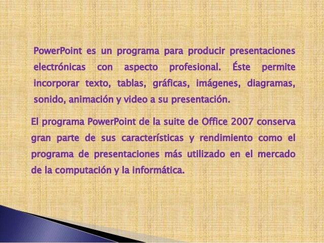 CREAR PRESENTACIONESUna presentación de PowerPoint es un archivo que incluye unao varias diapositivas que se pueden utiliz...