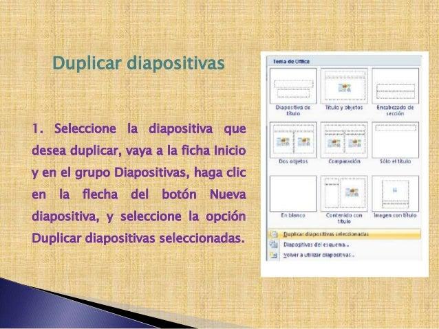 1. Seleccione la diapositiva a la que le establecerá o cambiará eldiseño, vaya a la ficha Inicio y en el grupo Diapositiva...