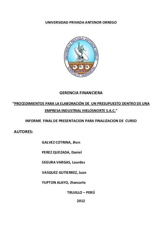 """UNIVERSIDAD PRIVADA ANTENOR ORREGO                       GERENCIA FINANCIERA""""PROCEDIMIENTOS PARA LA ELABORACIÓN DE UN PRES..."""