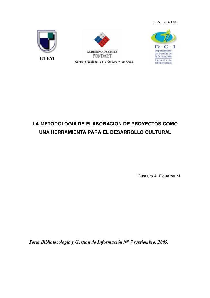 LA METODOLOGIA DE ELABORACION DE PROYECTOS COMO  UNA HERRAMIENTA PARA EL DESARROLLO CULTURAL                              ...