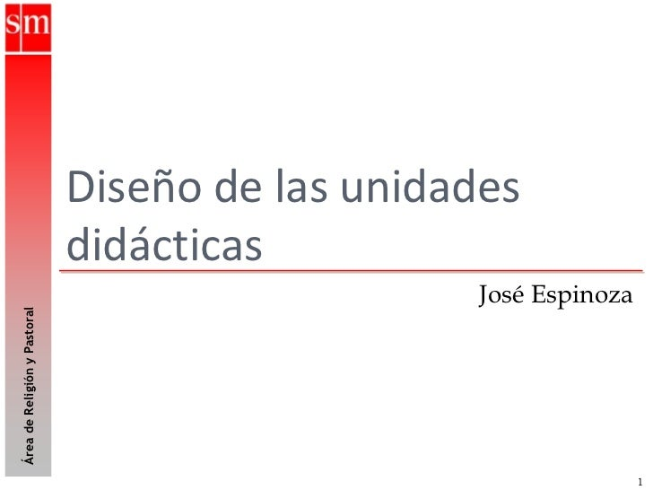 Diseño de las unidades                              didácticas                                                  José Espin...