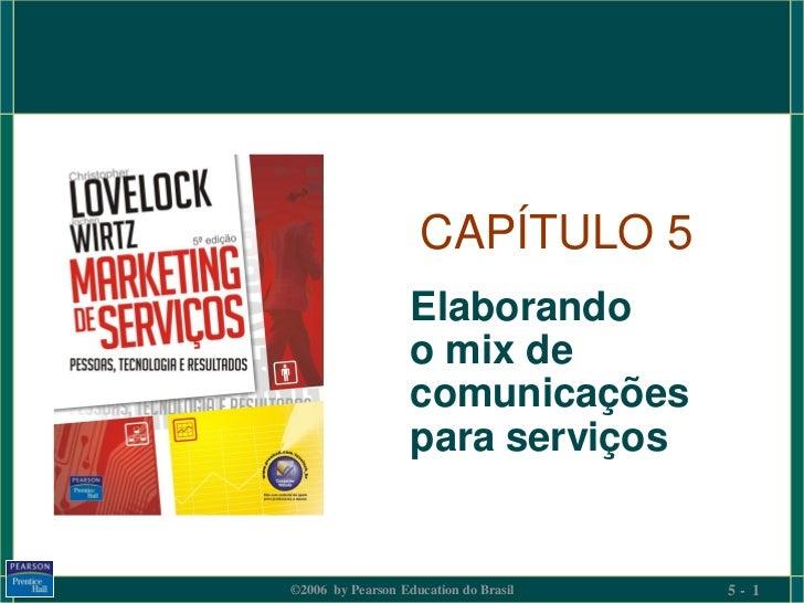 CAPÍTULO 5                   Elaborando                   o mix de                   comunicações                   para s...