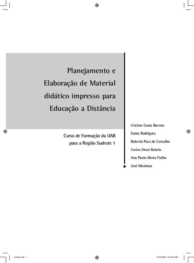 Planejamento e Elaboração de Material didático impresso para Educação a Distância Cristine Costa Barreto Sonia Rodrigues R...