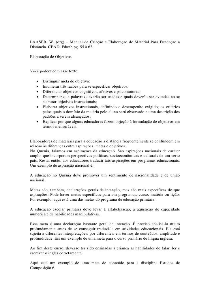 LAASER, W. (org) – Manual de Criação e Elaboração de Material Para Fundação a Distância. CEAD. Fdunb pg. 55 à 62.  Elabora...
