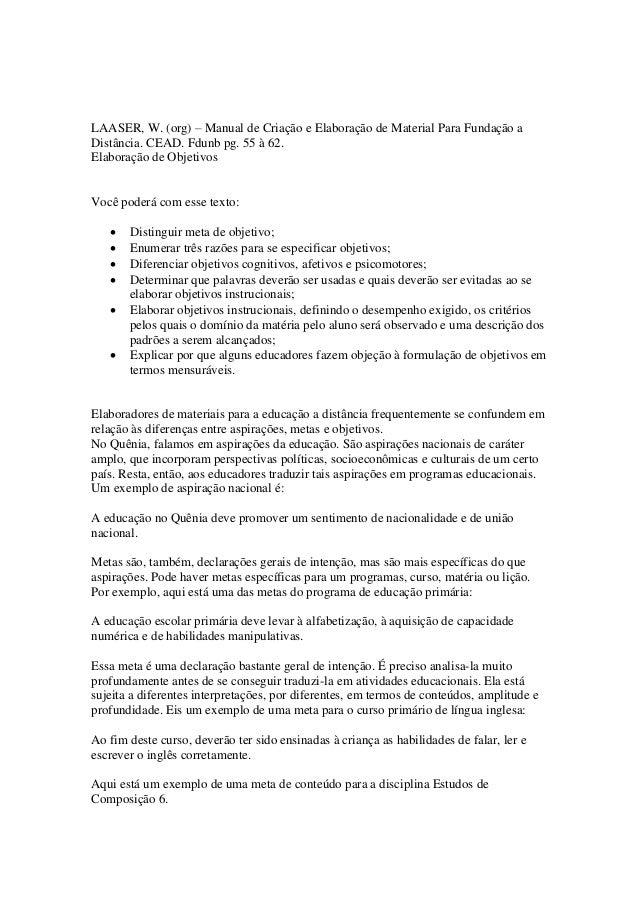 LAASER, W. (org) – Manual de Criação e Elaboração de Material Para Fundação a Distância. CEAD. Fdunb pg. 55 à 62. Elaboraç...