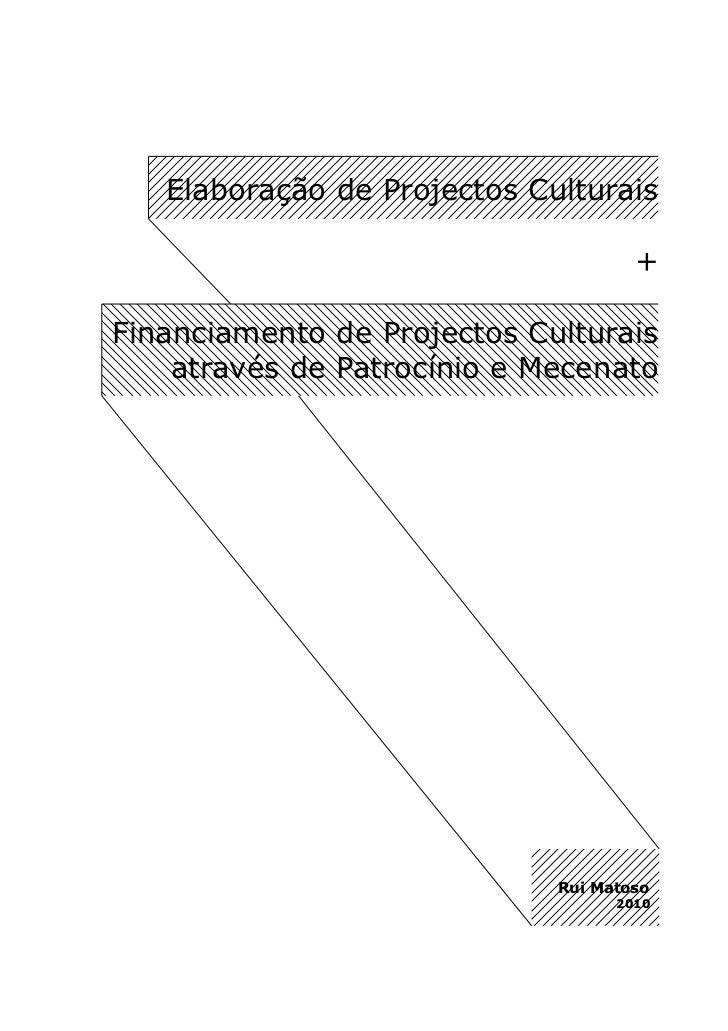 Elaboração de Projectos Culturais                                     +Financiamento de Projectos Culturais    através de ...
