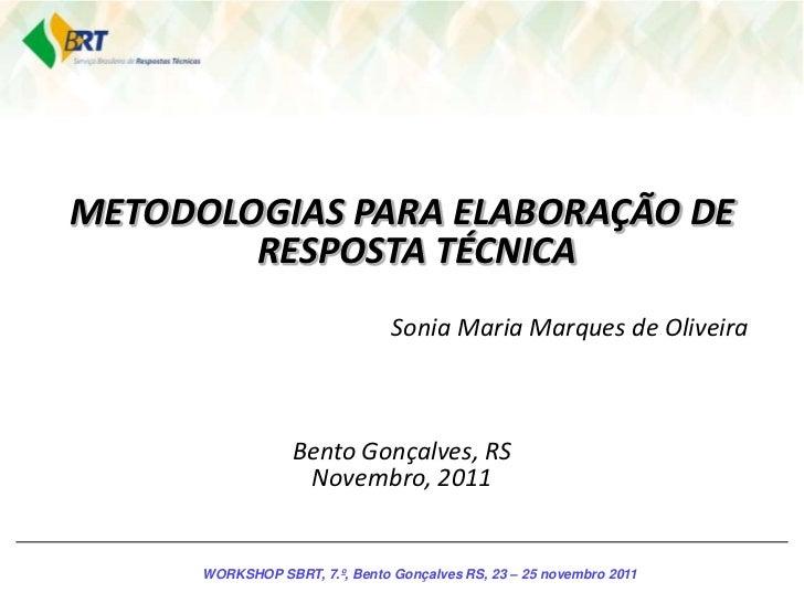 METODOLOGIAS PARA ELABORAÇÃO DE        RESPOSTA TÉCNICA                                Sonia Maria Marques de Oliveira    ...