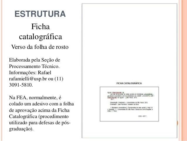 ESTRUTURA Ficha catalográfica Elaborada pela Seção de Processamento Técnico. Informações: Rafael rafamielli@usp.br ou (11)...