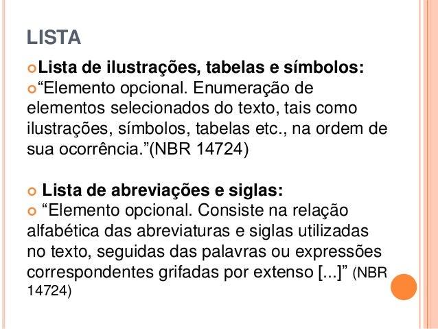 """LISTA Lista de ilustrações, tabelas e símbolos: """"Elemento opcional. Enumeração de elementos selecionados do texto, tais ..."""