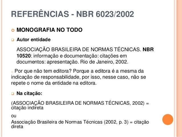 REFERÊNCIAS - NBR 6023/2002  MONOGRAFIA NO TODO  Autor entidade ASSOCIAÇÃO BRASILEIRA DE NORMAS TÉCNICAS. NBR 10520: inf...