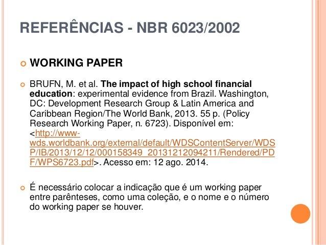 REFERÊNCIAS - NBR 6023/2002  WORKING PAPER  BRUFN, M. et al. The impact of high school financial education: experimental...
