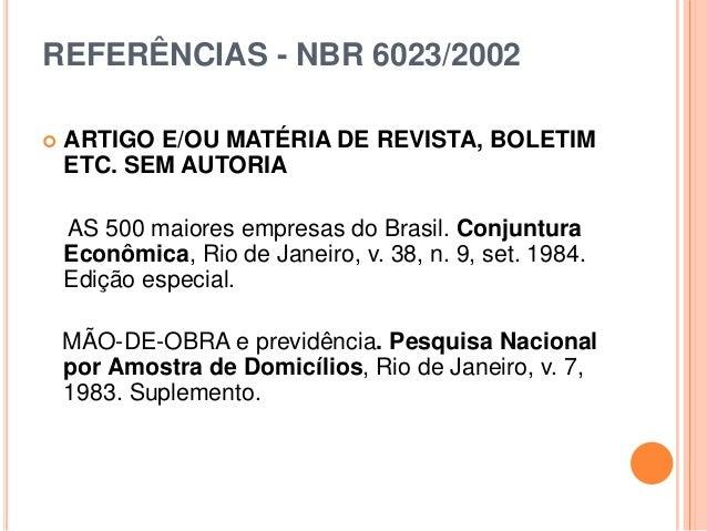 REFERÊNCIAS - NBR 6023/2002  ARTIGO E/OU MATÉRIA DE REVISTA, BOLETIM ETC. SEM AUTORIA AS 500 maiores empresas do Brasil. ...
