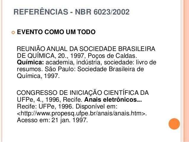 REFERÊNCIAS - NBR 6023/2002  EVENTO COMO UM TODO REUNIÃO ANUAL DA SOCIEDADE BRASILEIRA DE QUÍMICA, 20., 1997, Poços de Ca...