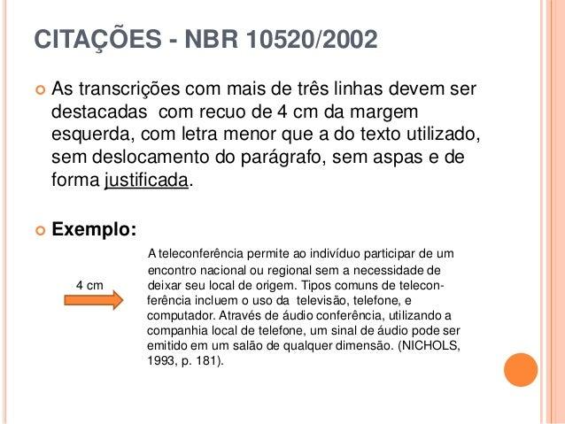 CITAÇÕES - NBR 10520/2002  As transcrições com mais de três linhas devem ser destacadas com recuo de 4 cm da margem esque...