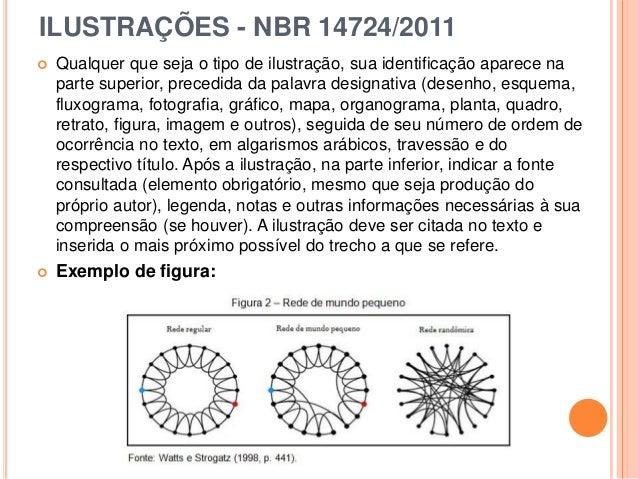 ILUSTRAÇÕES - NBR 14724/2011  Qualquer que seja o tipo de ilustração, sua identificação aparece na parte superior, preced...