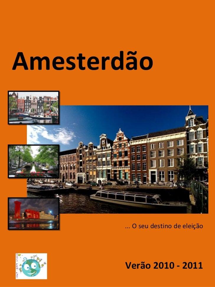 Amesterdão Verão 2010 - 2011 ... O seu destino de eleição