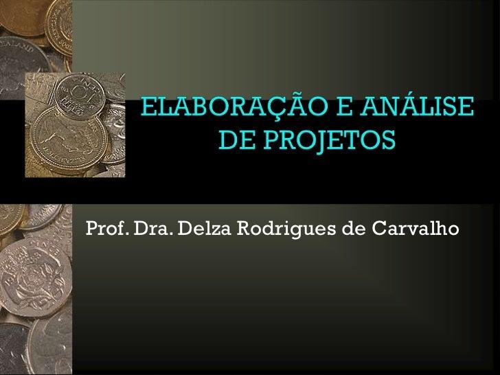 Prof. Dra. Delza Rodrigues de Carvalho