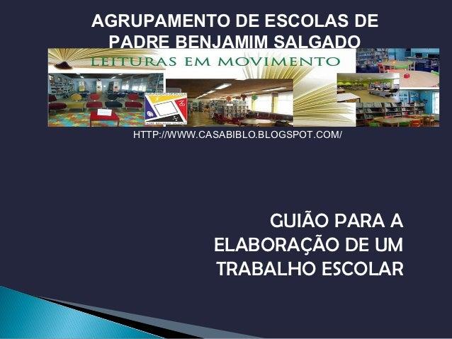 AGRUPAMENTO DE ESCOLAS DE PADRE BENJAMIM SALGADO   HTTP://WWW.CASABIBLO.BLOGSPOT.COM/                     GUIÃO PARA A    ...