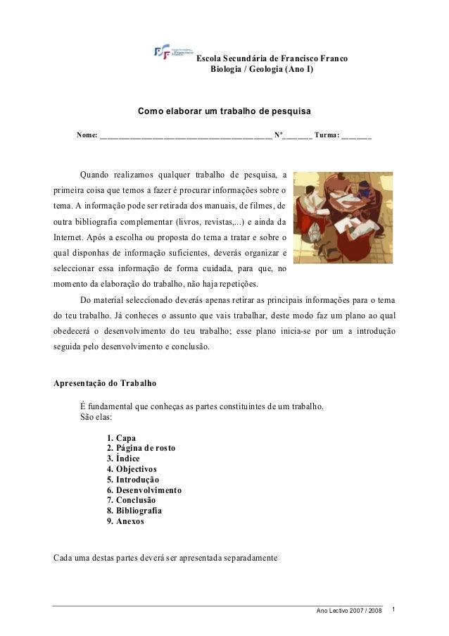 Ano Lectivo 2007 / 2008 1Escola Secundária de Francisco FrancoBiologia / Geologia (Ano I)Como elaborar um trabalho de pesq...