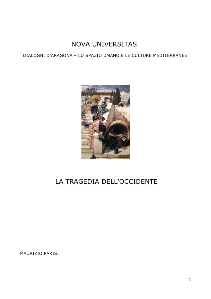 NOVA UNIVERSITAS DIALOGHI D'ARAGONA – LO SPAZIO UMANO E LE CULTURE MEDITERRANEE             LA TRAGEDIA DELL'OCCIDENTEMAUR...