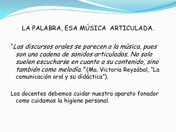 """LA PALABRA, ESA MÚSICA ARTICULADA.""""Los discursos orales se parecen a la música, pues son una cadena de sonidos articulados..."""