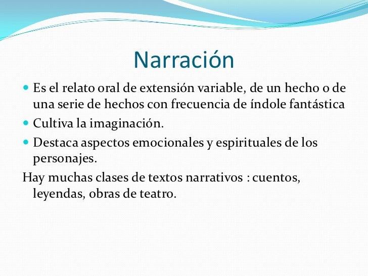 Narración Es el relato oral de extensión variable, de un hecho o de  una serie de hechos con frecuencia de índole fantást...