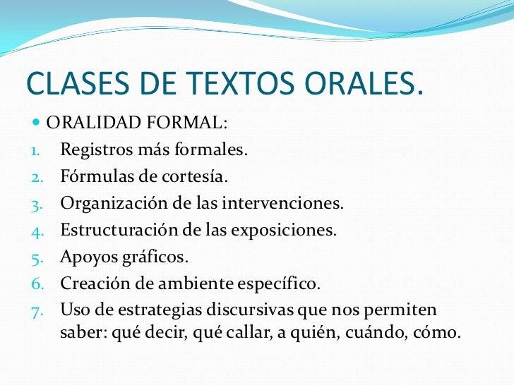 CLASES DE TEXTOS ORALES. ORALIDAD FORMAL:1.   Registros más formales.2.   Fórmulas de cortesía.3.   Organización de las i...