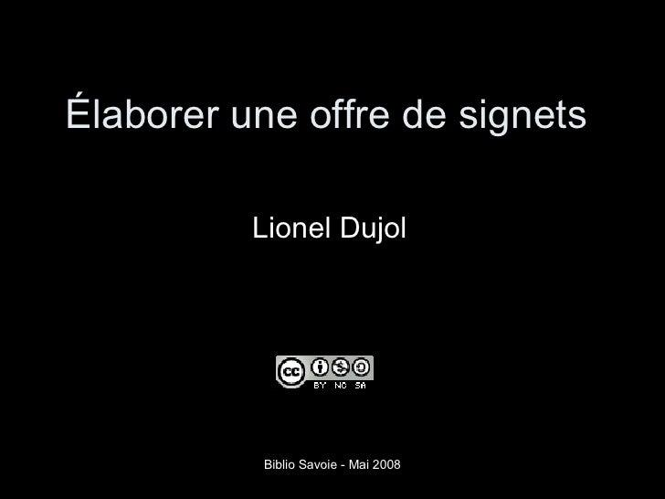 Élaborer une offre de signets  Lionel Dujol