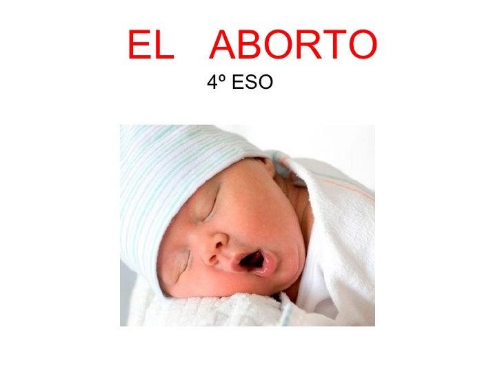 EL ABORTO  4º ESO