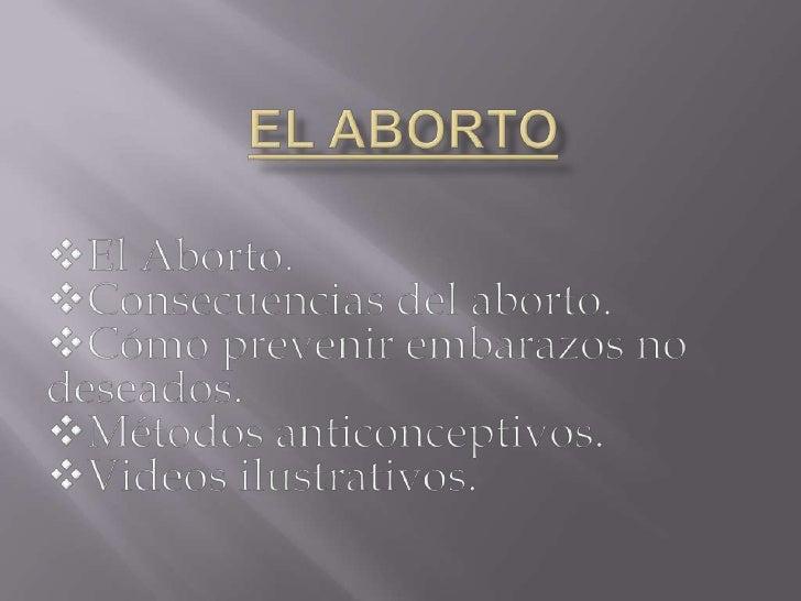 El Aborto<br /><ul><li>El Aborto.